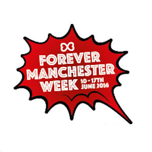 Forever Manchester Week - Manchester